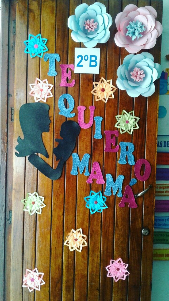 Decoraci n puerta mayo d a de las madres sal n de clases - Decoracion para el dia de la madre ...