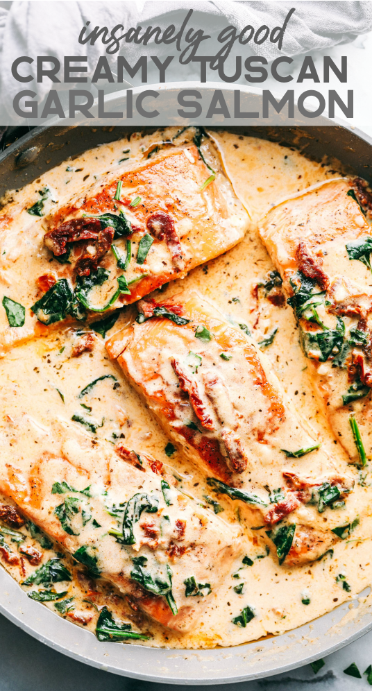 Good Creamy Tuscan Garlic Salmon Creamy Tuscan Garlic Salmon is an easy 30 minute restaurant quality meal. The pan seared salmon gets smothered in the most amazing creamy tuscan garlic sauce with sun dried tomatoes and spinach. This is one unforgettable meal!Creamy Tuscan Garlic Salmon is an easy 30 minute restaurant quality meal. The pan...