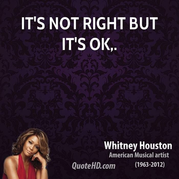 Ok Pictures And Quotes | Whitney Houston Quotes | QuoteHD