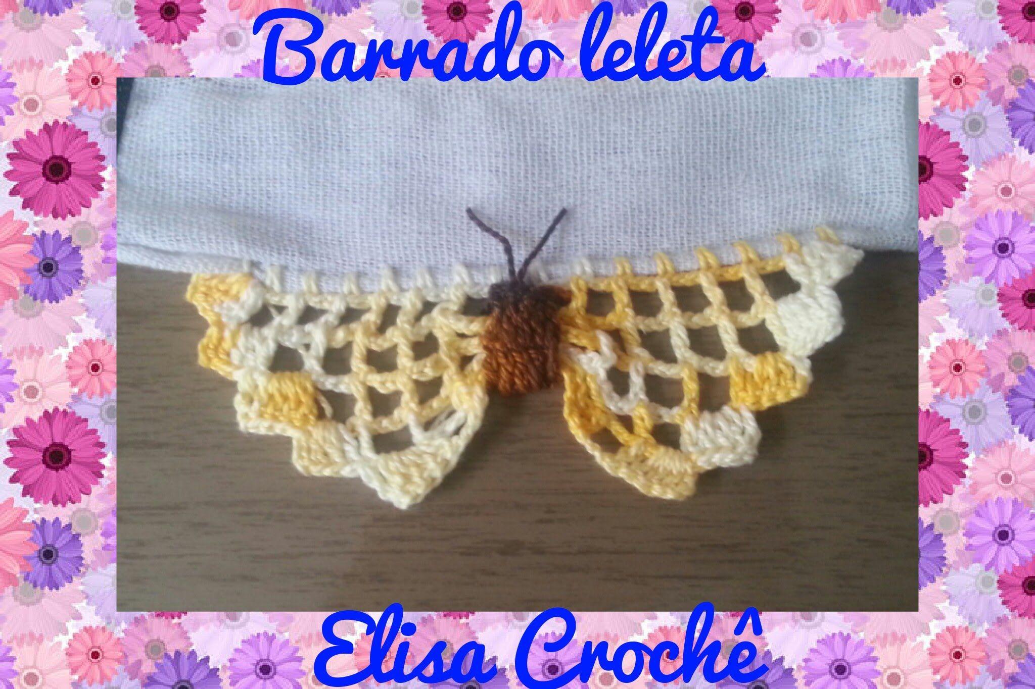 Barrado Leleta Em Croche Elisa Croche Panos De Croche Bico De
