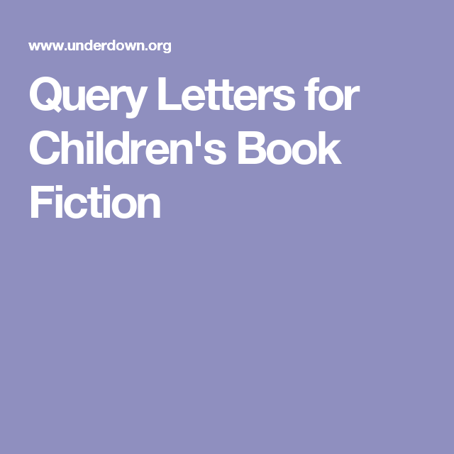 Query Letters For ChildrenS Book Fiction  Manuscripts  Query