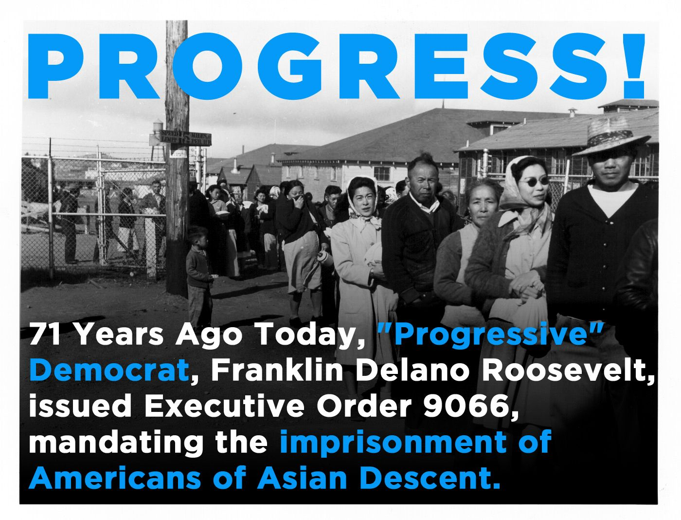 """""""Progressivism"""" has a long and shameful history of OPPOSING progress in the United States. Woodrow Wilson, the 1st progressive, opposed women's rights, segregated the federal govt  screened KKK recruitment film """"Birth of a Nation"""" in the White House. FDR rounded up Asian Americans  put them in concentration camps. The only progress """"progressives"""" have ever stood for is progressively more powerful government."""