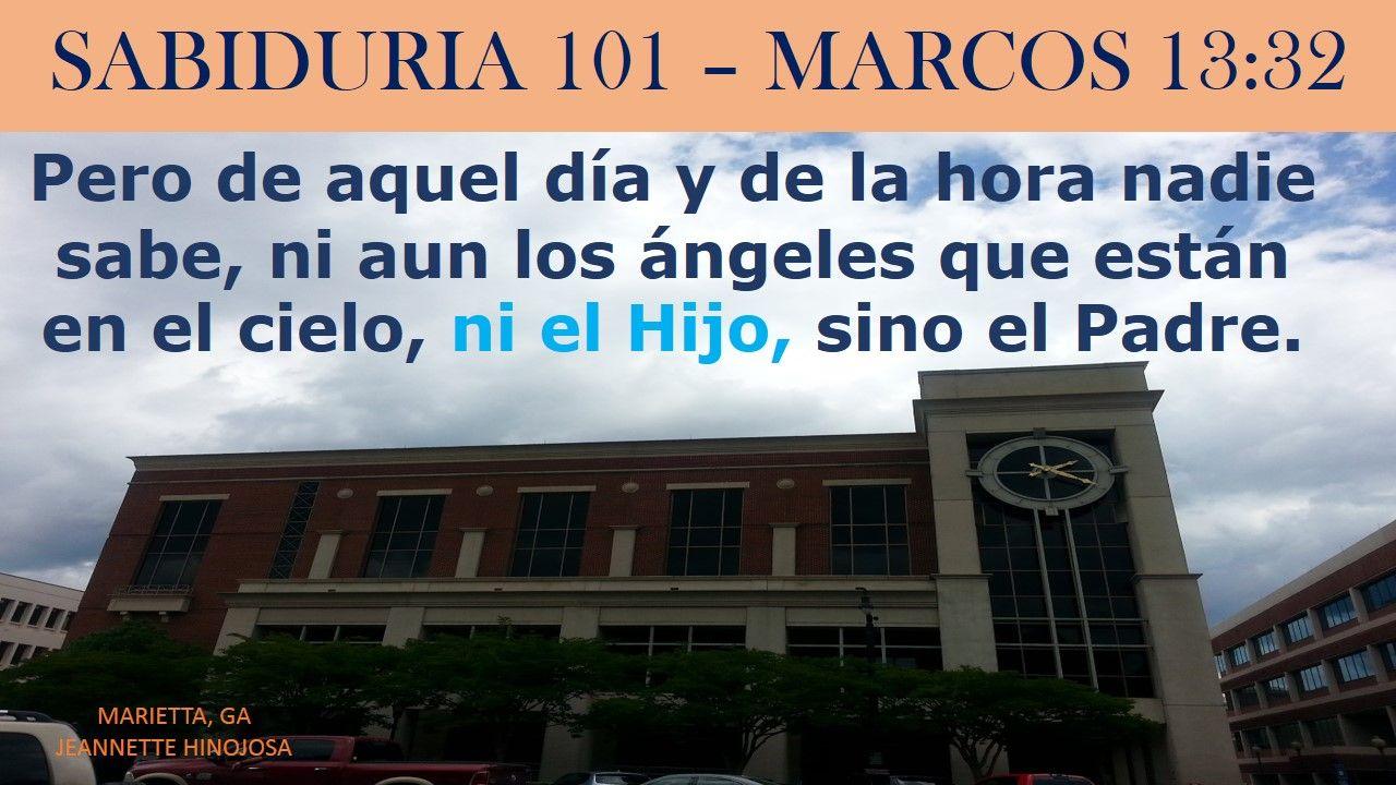 MARCOS 13:32 - MARIETTA, GA | SABIDURIA 101 | Pinterest