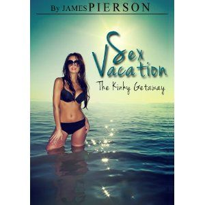 Sex Vacation Erotic And Kinky Sex Story Kindle Edition Www Seobrokers Org Pbijk