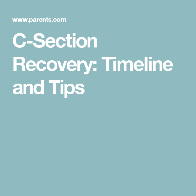 Your CSection Recovery Timeline And Tips  Timeline Recovery