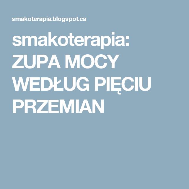 Smakoterapia Zupa Mocy Wedlug Pieciu Przemian Health
