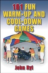 101 Fun Warm Up And Cool Down Games John Byl