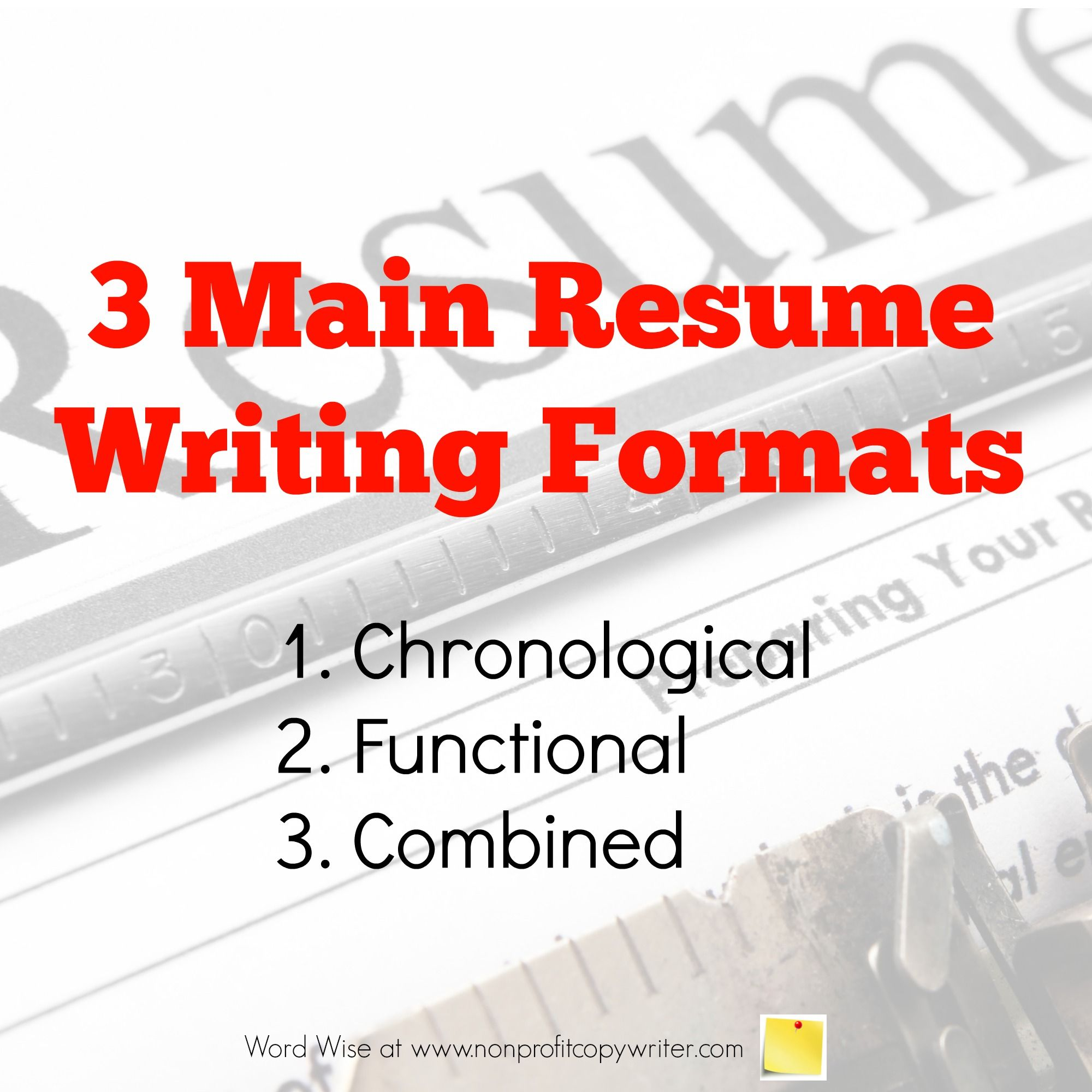 Three Main Resume Writing Formats Resume writing, Resume