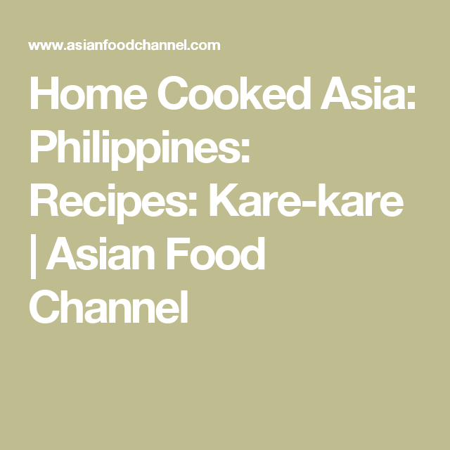 Home cooked asia philippines recipes kare kare asian food home cooked asia philippines recipes kare kare asian food channel forumfinder Image collections