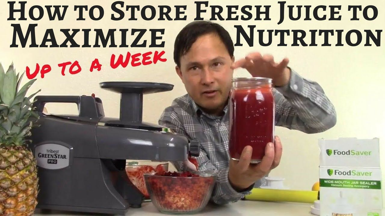 How to store fresh juice to maximize nutrition up to a