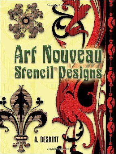Art Nouveau Stencil Designs Dover Pictorial Archive A Desaint 9780486454269