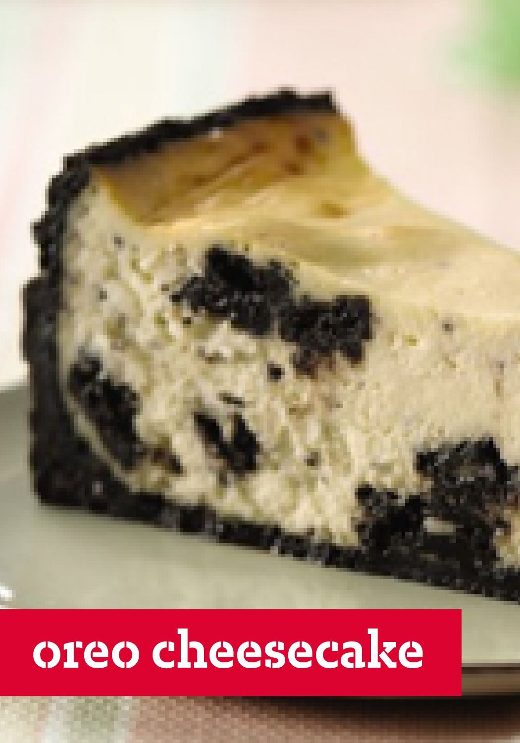 OREO Cheesecake – If it seems like a shame to crush the OREO Cookies before you get to eat them, one bite of this delectable cheesecake will change your mind.