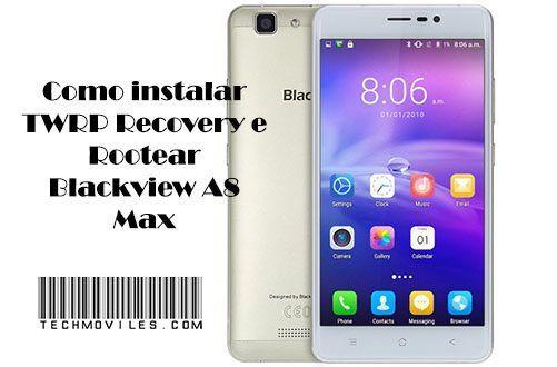 Como instalar #TWRP Recovery e #Rootear Blackview A8 Max | Guías