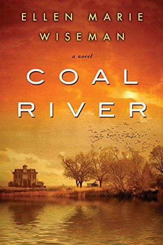 Coal River by Ellen Marie Wiseman http://www.amazon.com/dp/B00VQFKHEC/ref=cm_sw_r_pi_dp_FLtOwb0EK4QCZ