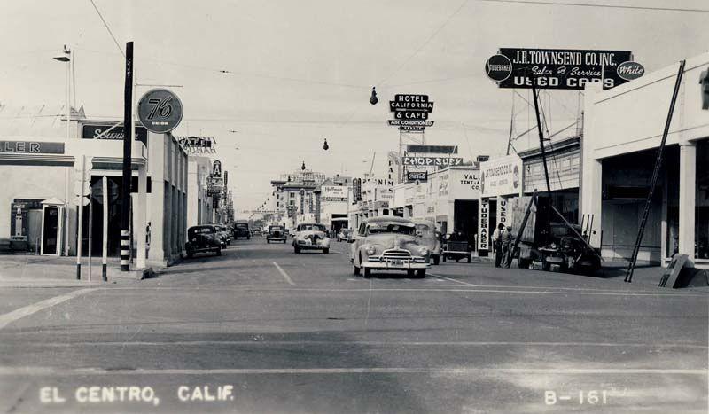El Centro, CA. 1950s. My father's California Pinterest