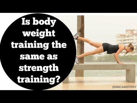 Is body weight training the same as strength training? - YouTube