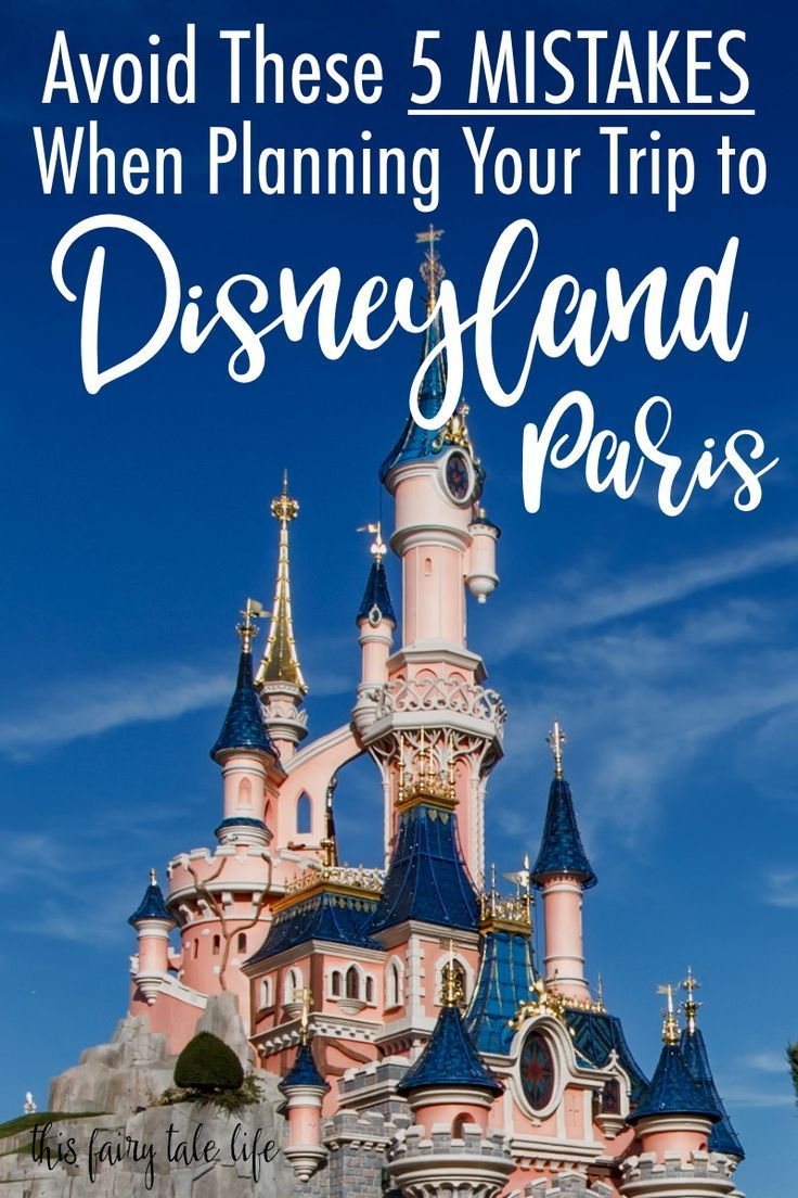 Avoid These 5 Mistakes When Planning Your Disneyland Paris