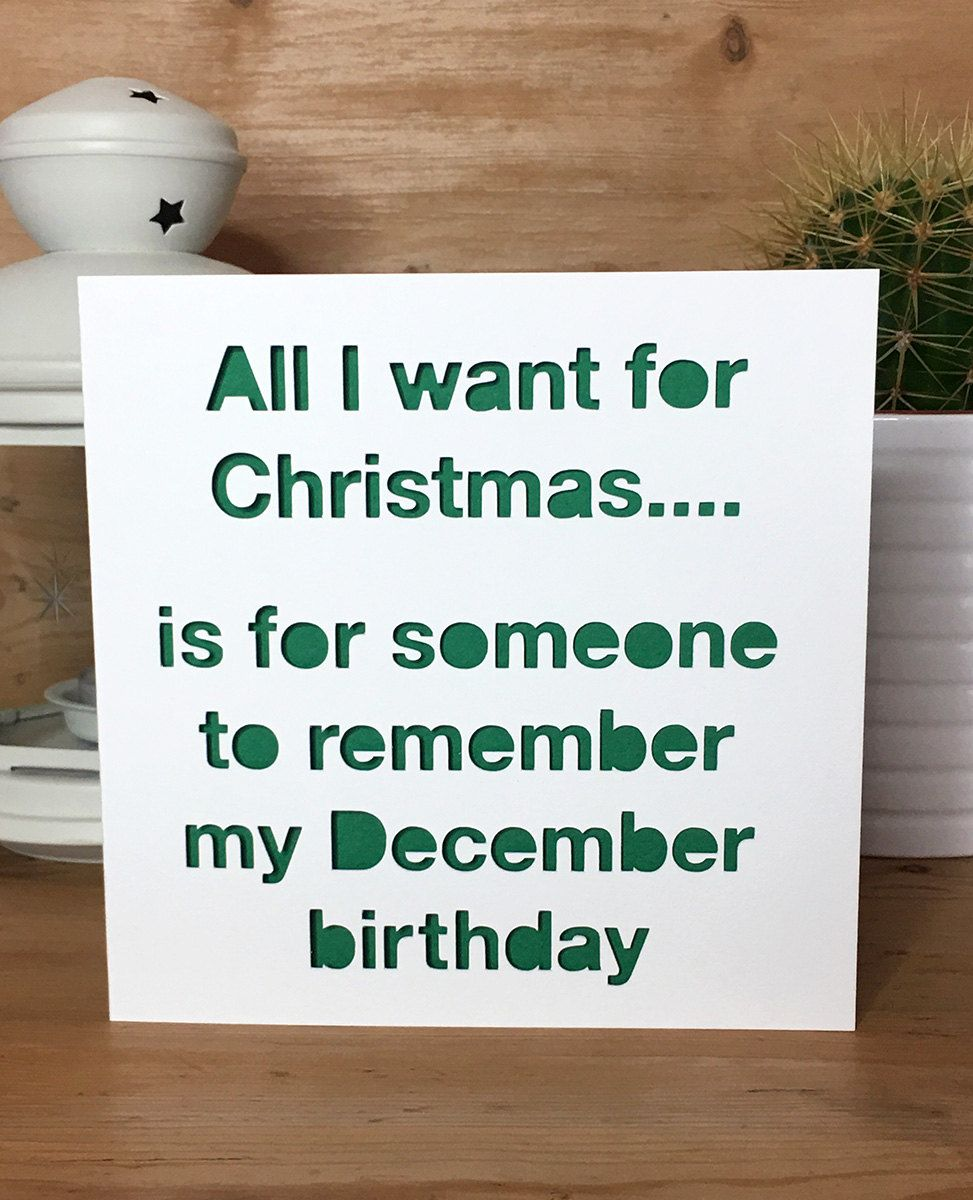 Funny christmas birthday card december birthday xmas card christmas birthday card funny december birthday quote all i want for christmas kristyandbryce Image collections