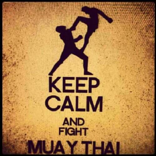 themuaythaiguy  Keep calm and fight Muay Thai! Lutas Marciais 45fb9334862e7