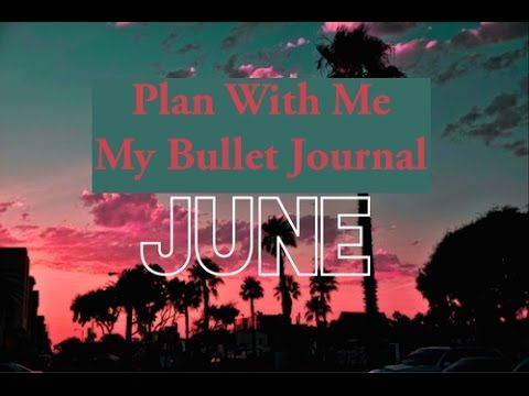 Bullet Journal - Plan With Me - June