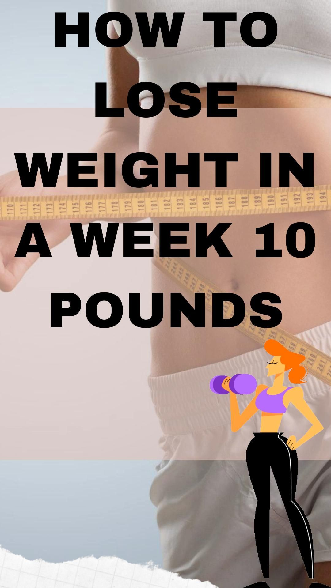How to lose weight in a week 10 pounds