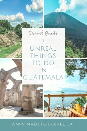 7 Unreal Things to Do in Guatemala │Made to Travel