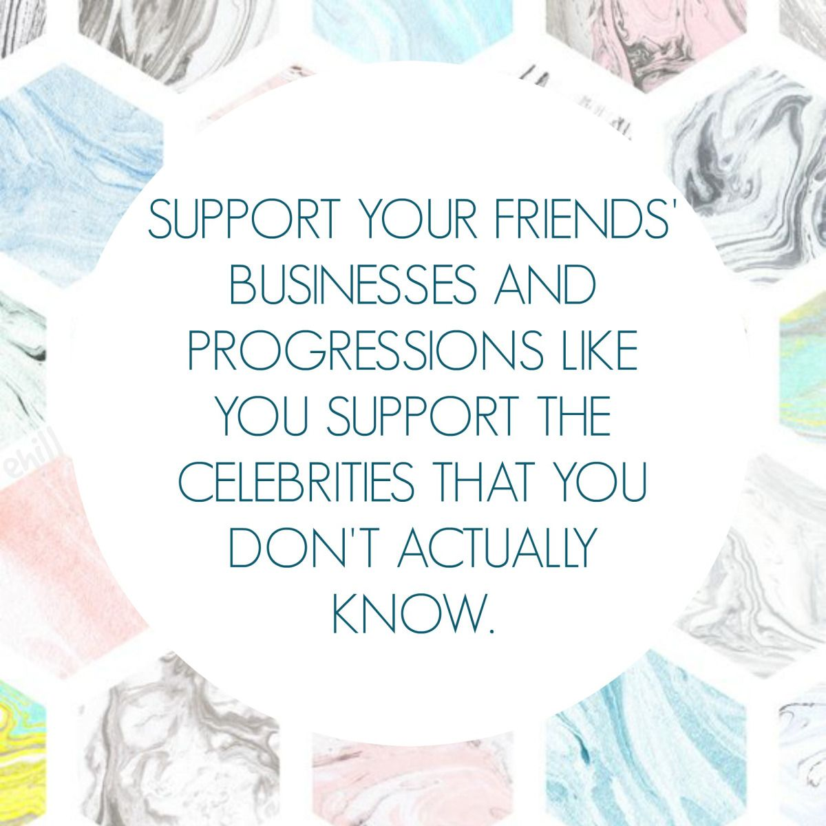 The Importance Of Supporting Your Friend S Grind Why People Abstain From Doing So Support Small Business Quotes Small Business Quotes Supportive Friends