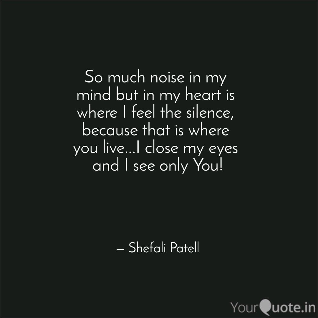 I Close My Eye And See Only You Love Soulmate Relationship Shefali Shefalipatell Shefalipatel Lifequote Life Quote Humanity Paraphrase
