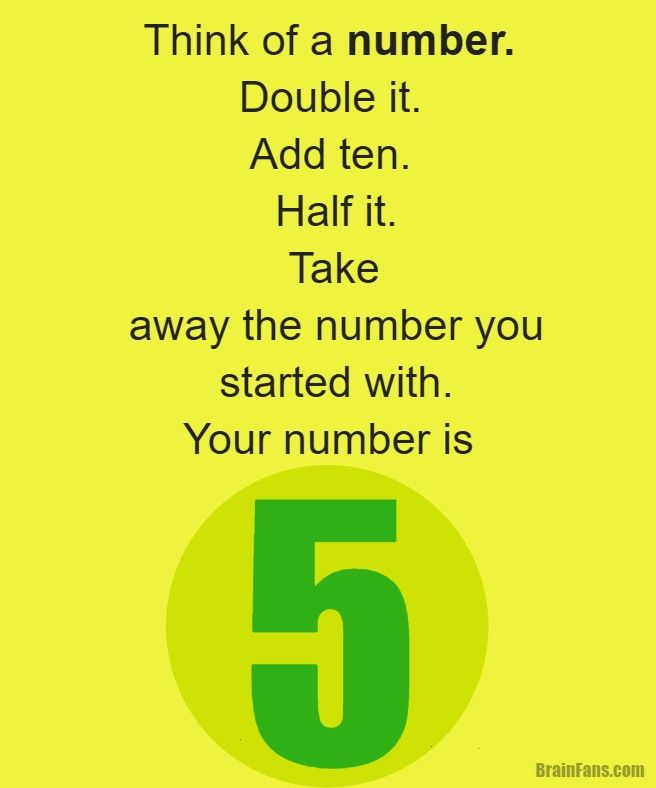 teaser  Kids Riddles Logic Puzzle  brain teaser for kids with answer  Think of a number Double it Add ten Half it Take away the number you started with The result is five...