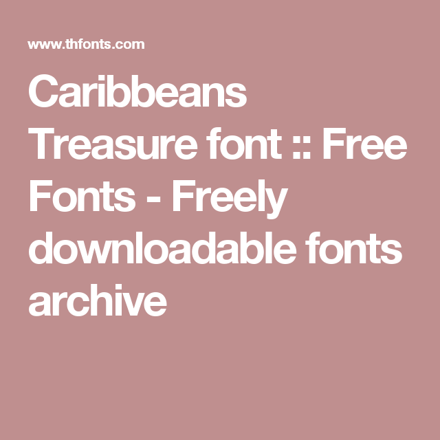 Caribbeans Treasure Font Free Fonts Freely Downloadable Fonts