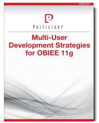 Multi User Development Strategies For Obiee 11g Development Leadership Strategies