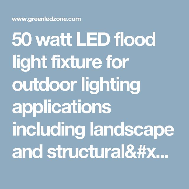 50 watt LED flood light fixture for outdoor lighting applications ...