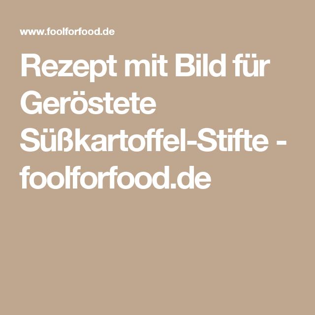 Rezept mit Bild für Geröstete Süßkartoffel-Stifte - foolforfood.de