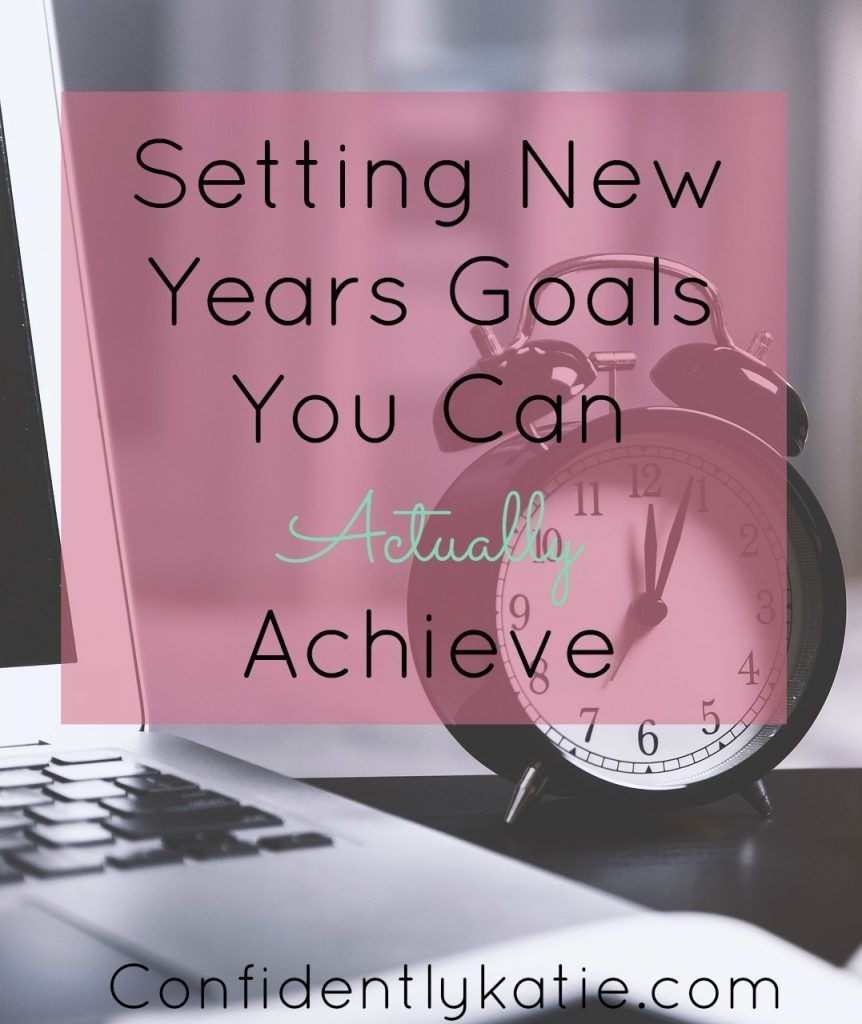 Goals for the New Year How to set goals you can achieve