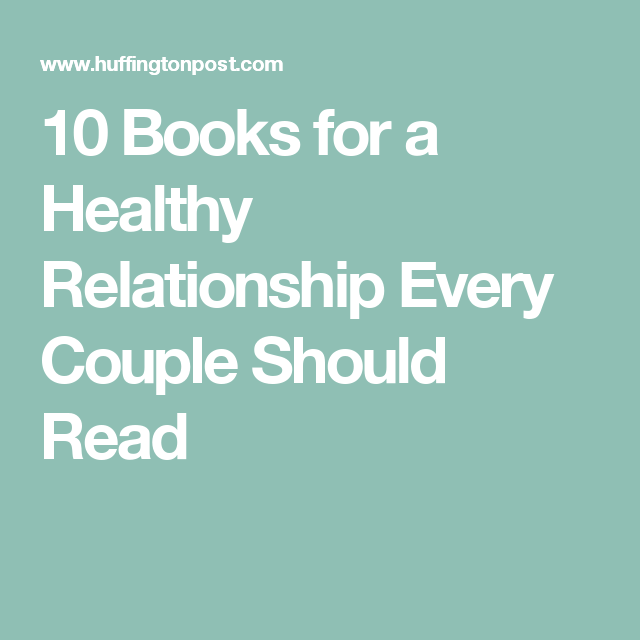 10 Books for a Healthy Relationship Every Couple Should Read