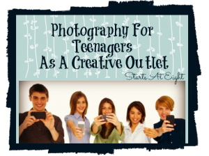 Photography For Teenagers As A Creative Outlet - StartsAtEight