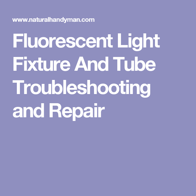 Fluorescent Light Fixture And Tube Troubleshooting and Repair | DIY ...