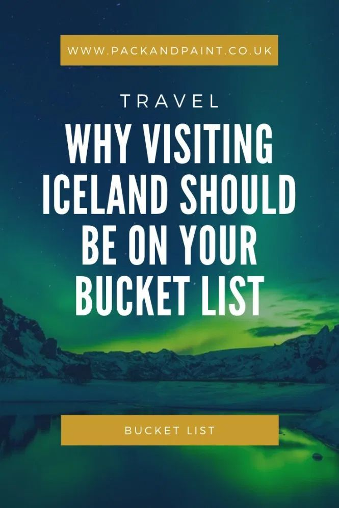 Why visiting Iceland should be on your bucket list | Pack & Paint  - A complete list on why visiting Iceland should be on your bucket list including a chance at seeing the Northern Lights, great excursions, the Blue Lagoon and much more! #iceland #travelbucketlist #bluelagoon #northernlights
