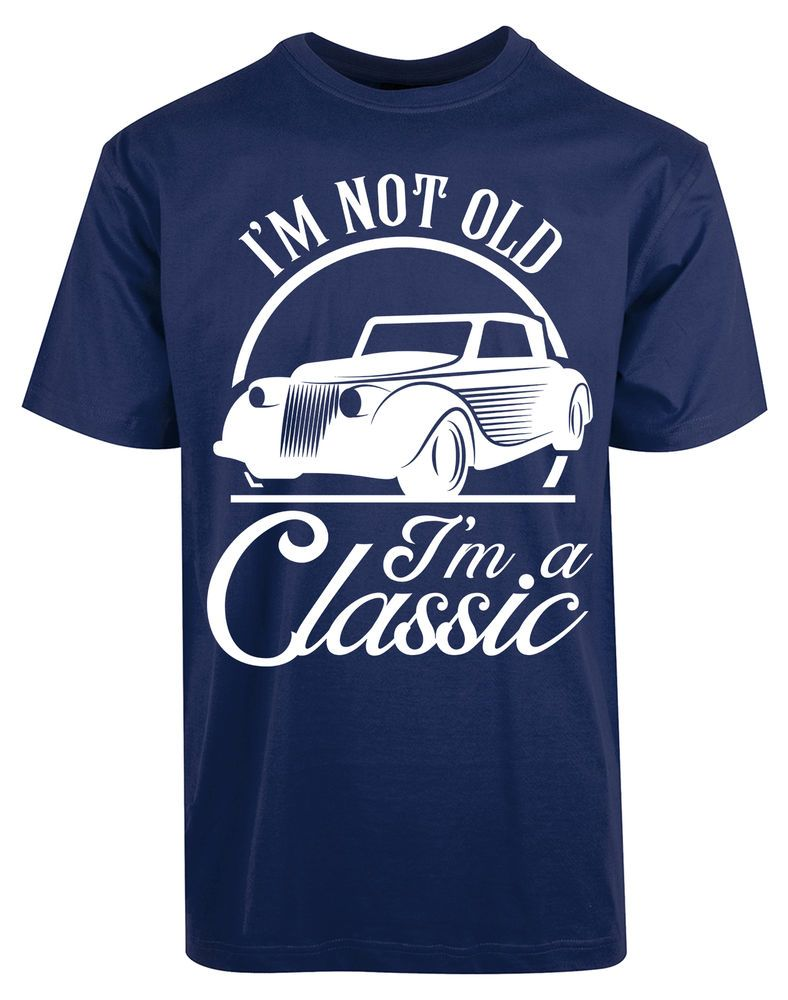 077876d3 Im Not Old Im Classic Car Vintage Racing car Funny Humor Racing New Mens  Tshirt #fashion #clothing #shoes #accessories #mensclothing #shirts (ebay  link)
