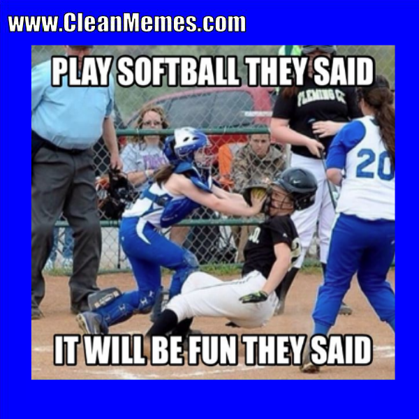 Pin By Clean Memes On Clean Memes With Images Softball Memes