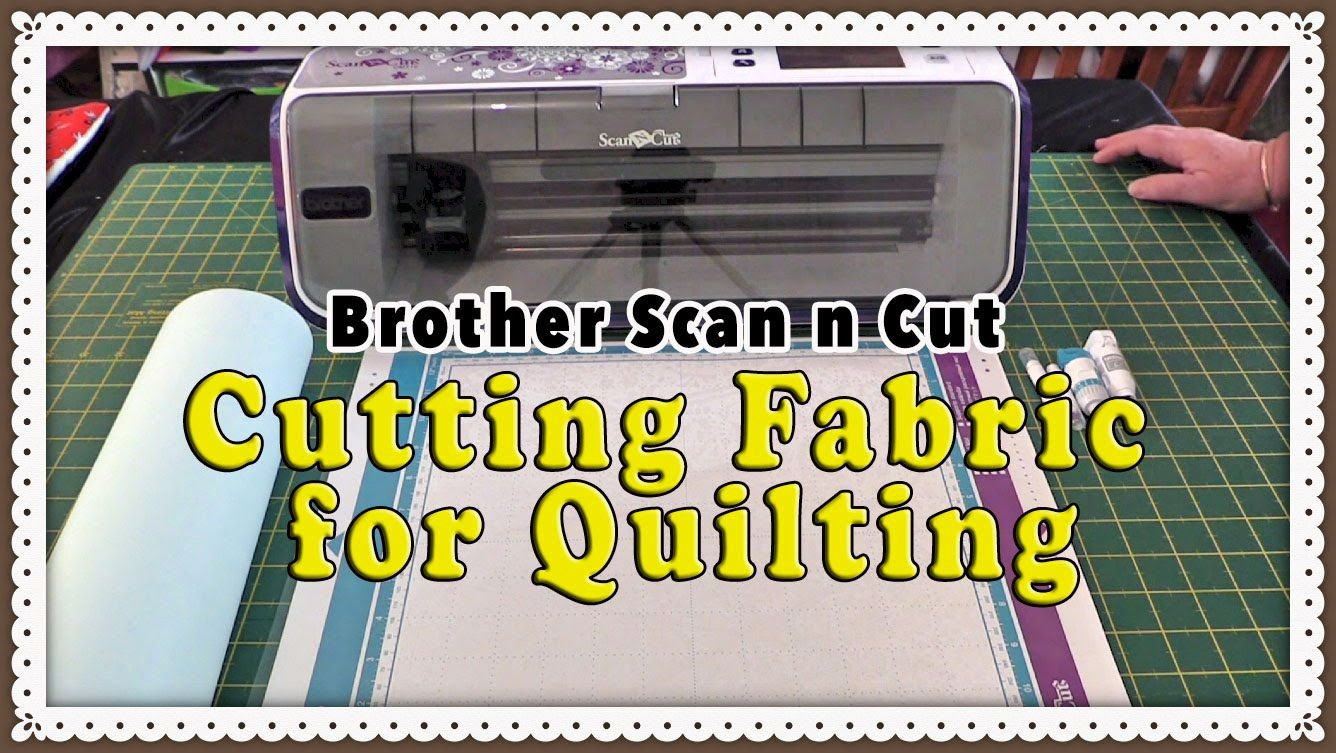 Brother Scan n Cut Fabric Tutorial - How to Cut Fabric for ... : fabric cutting machines for quilting - Adamdwight.com