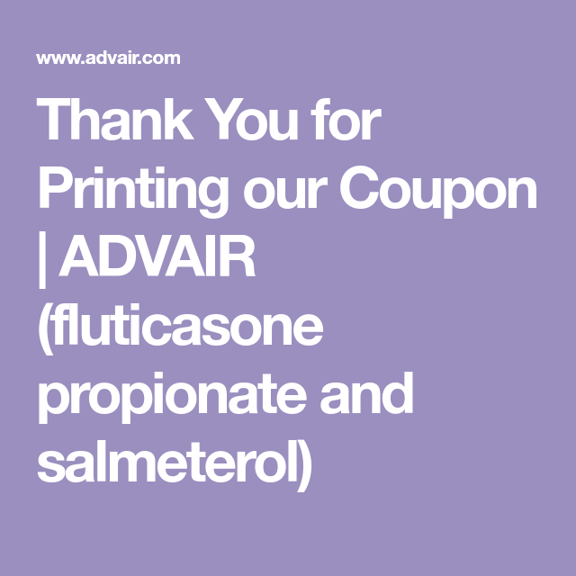 image about Free Advair Coupon Printable identify Thank Oneself for Printing our Coupon ADVAIR (fluticasone
