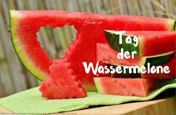 Heute ist: Tag der Wassermelone