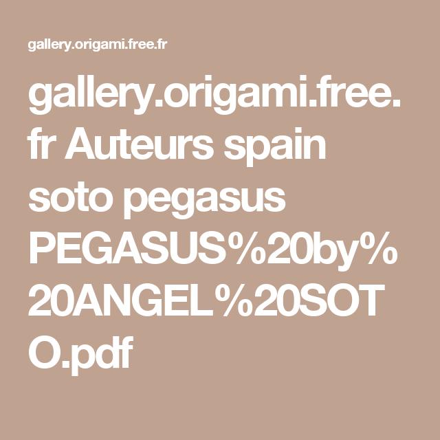 gallery.origami.free.fr Auteurs spain soto pegasus PEGASUS%20by%20ANGEL%20SOTO.pdf