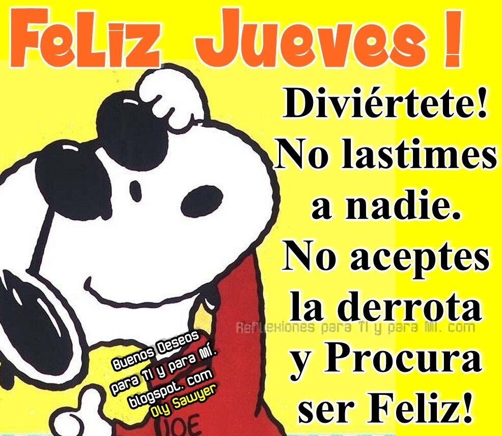 Feliz Jueves Diviertete Dias De La Semana Pinterest Feliz