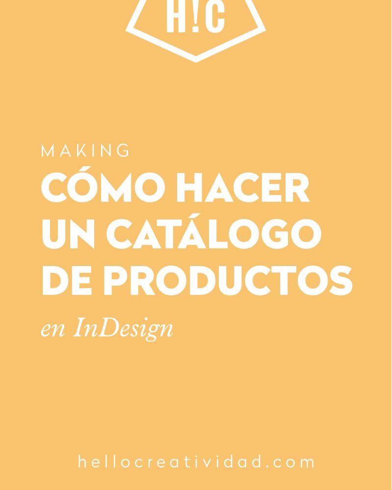 Como Hacer Un Catalogo De Productos En Indesign Hello Creatividad Consejos De Finanzas Estrategias De Mercadotecnia Contaduria Y Finanzas