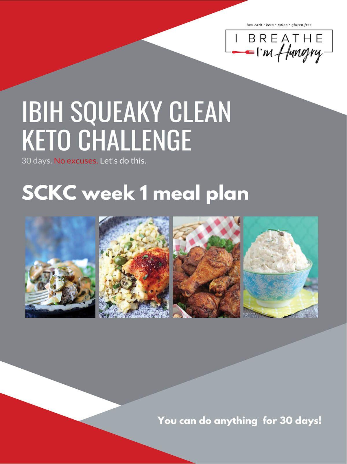 Ibih Squeaky Clean Keto Challenge Week 1 Meal Plan I Breathe I M