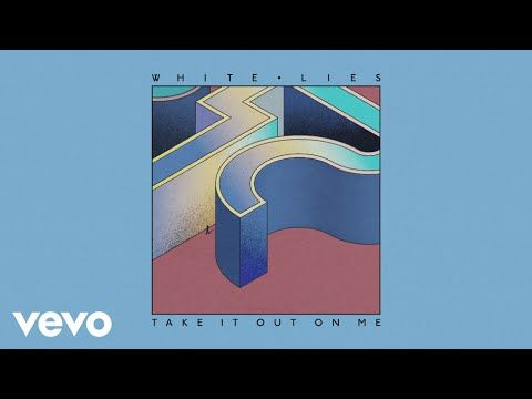 White Lies Take It Out On Me Official Audio