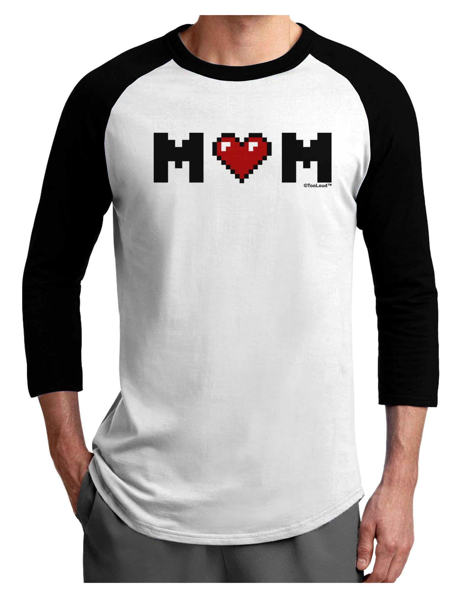 TooLoud Mom Pixel Heart Adult Raglan Shirt