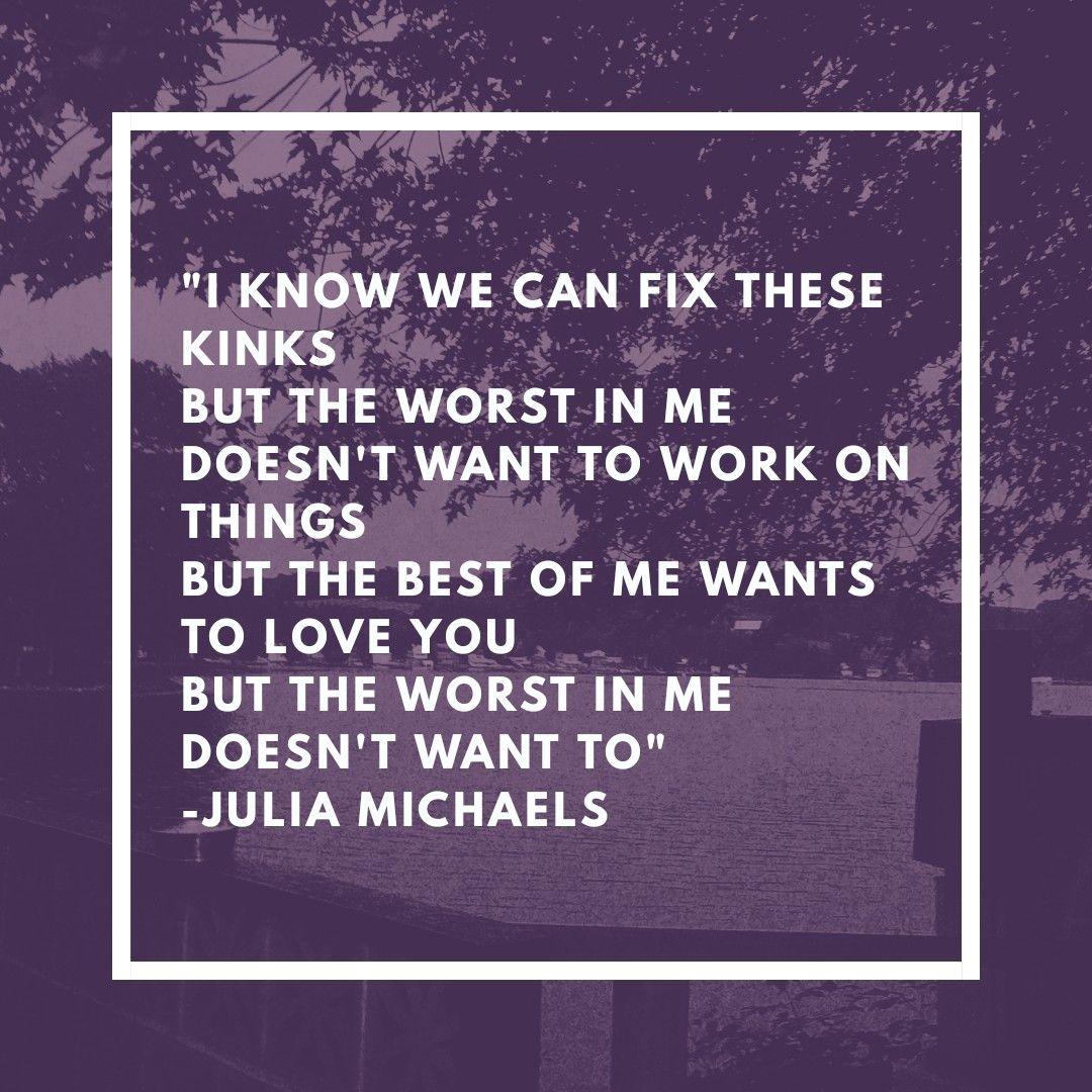 Julia Michael S Lyrics To Worst In Me I Miss You Lyrics Me Too Lyrics Song Lyric Quotes